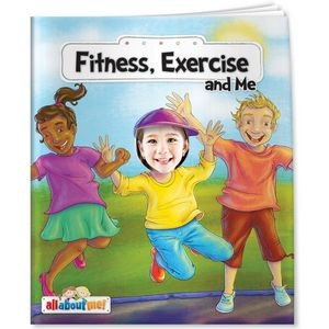All About Me Books™ - Fitness, Exercise, and Me
